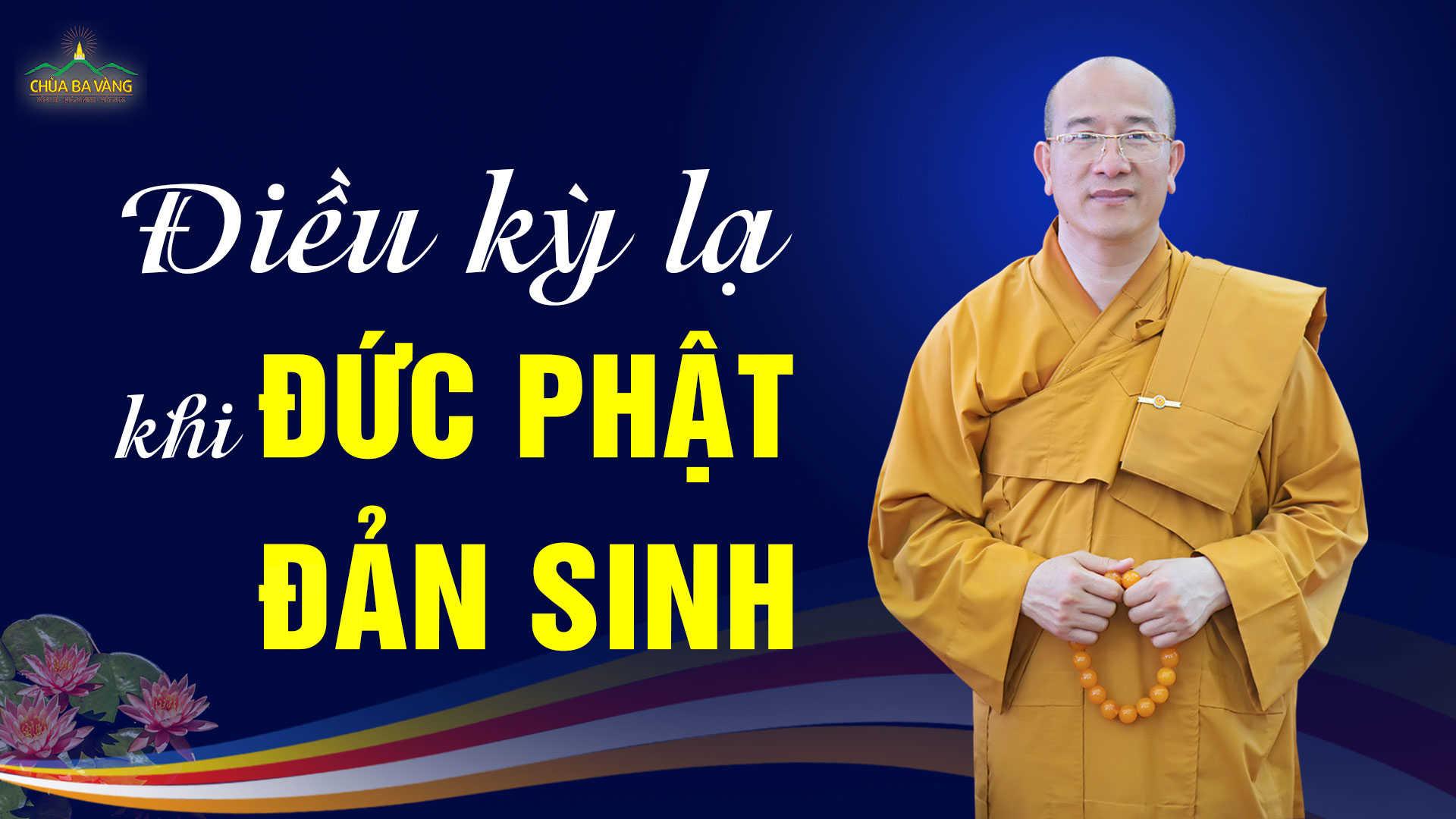 Những chuyện kỳ lạ khi Đức Phật đản sinh