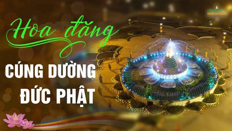 Đêm hoa đăng hoành tráng và ngập tràn cảm xúc của chư Tăng chùa Ba Vàng | Lễ Phật đản 2020