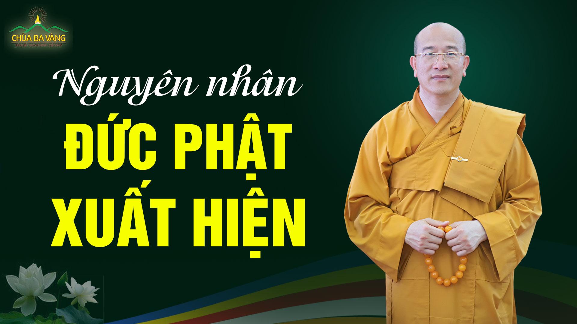 Đức Phật xuất hiện trên thế gian vì lý do gì?