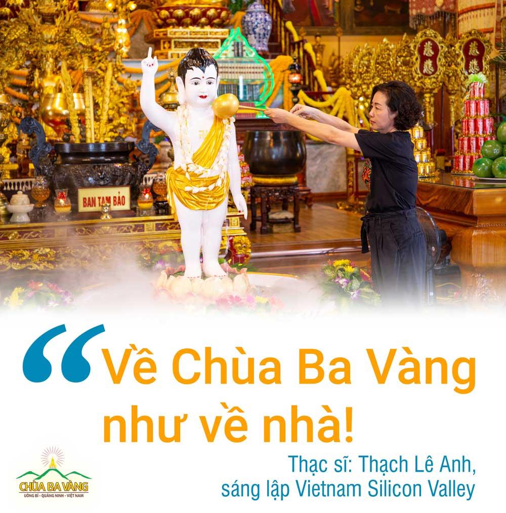 """Thạc sĩ Thạch Lê Anh – nhà sáng lập Vietnam Silicon Valley: """"Về chùa Ba Vàng như về nhà!"""""""