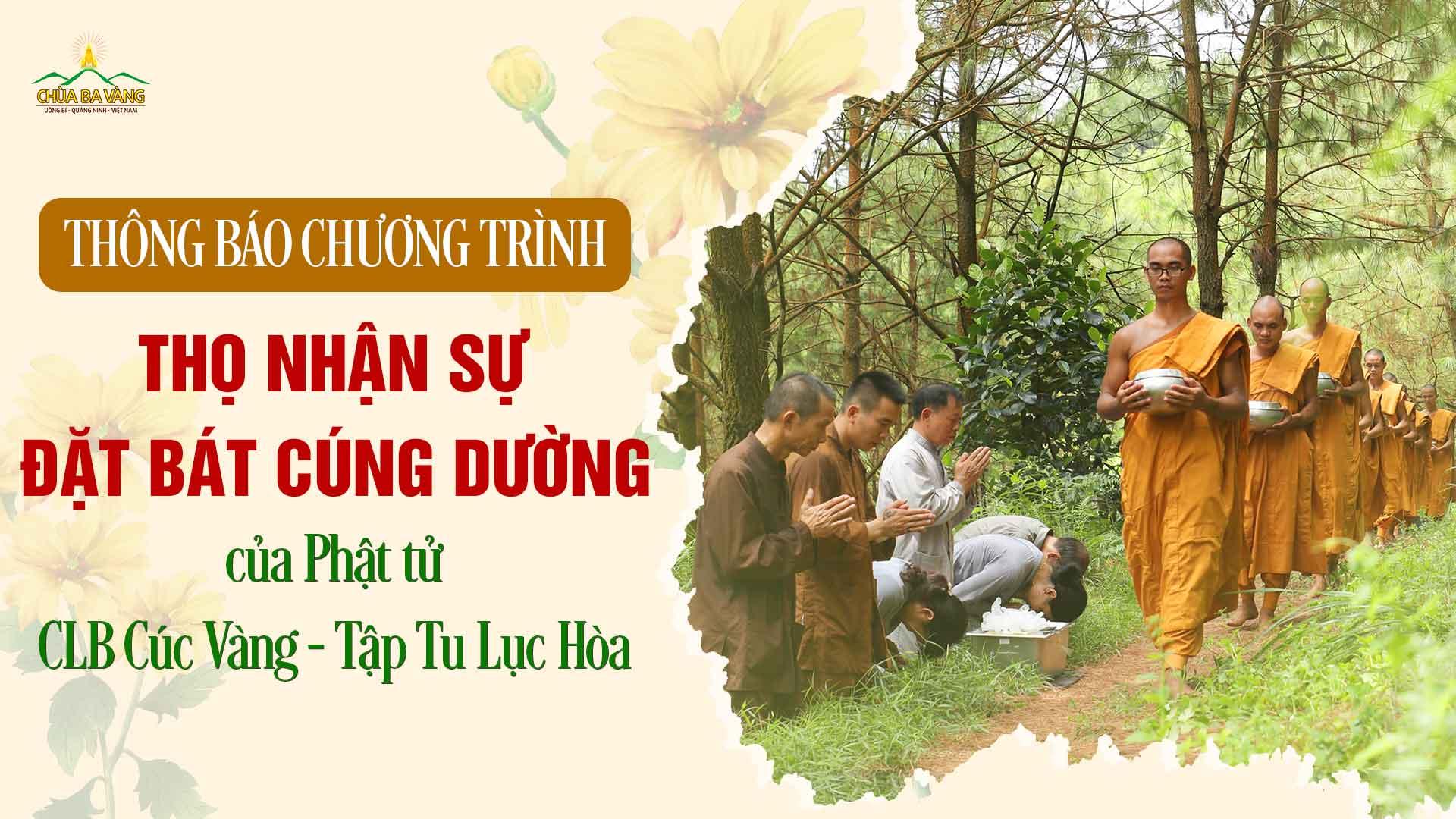 Thông báo chương trình thọ nhận sự đặt bát cúng dường của Phật tử CLB Cúc Vàng - Tập Tu Lục Hòa