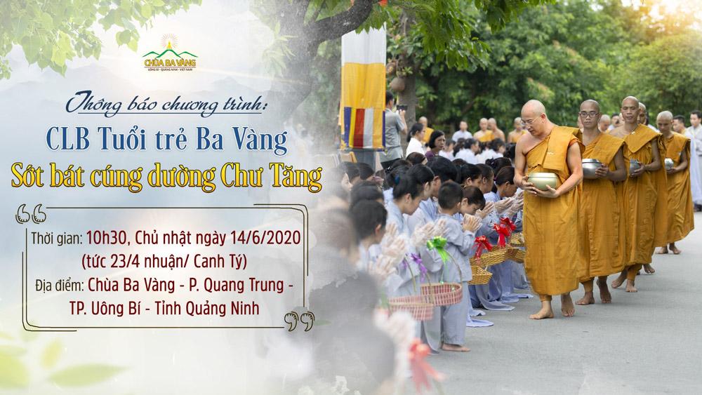 Thông báo chương trình CLB Tuổi Trẻ Ba Vàng sớt bát cúng dường chư Tăng