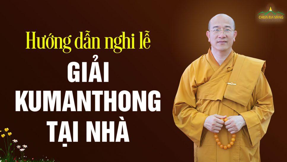 Hướng dẫn nghi lễ giải Kumanthong tại nhà