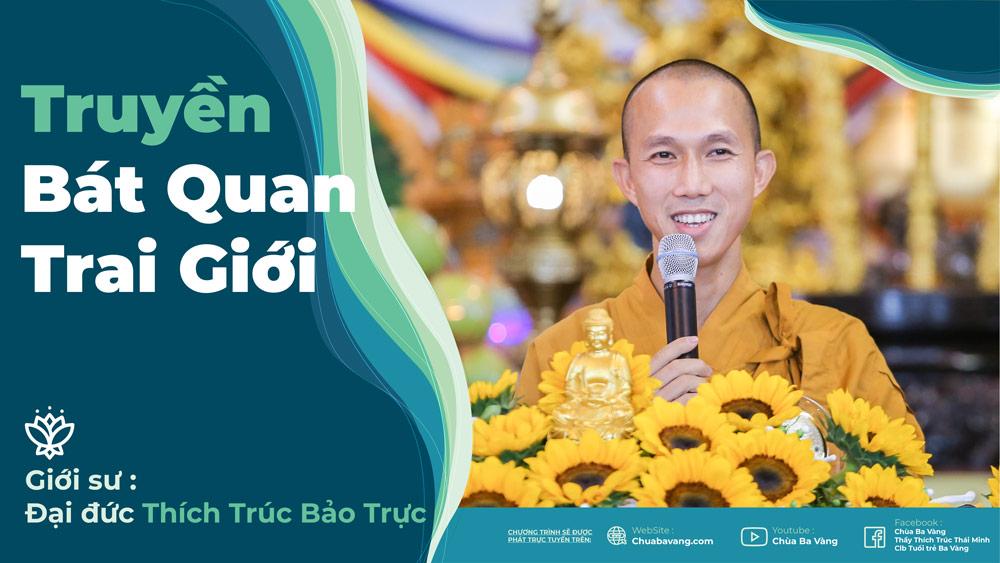 Truyền giới Bát Quan Trai - Ngày 8/5 năm Canh Tý | Chùa Ba Vàng