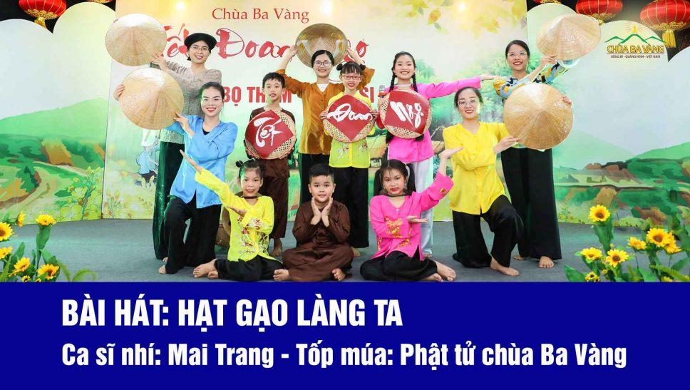 Hạt gạo làng ta - Chương trình Tết Đoan ngọ Chùa Ba Vàng 2020