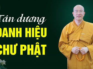Tán dương danh hiệu chư Phật như thế nào để được nhiều công đức, phước báu?