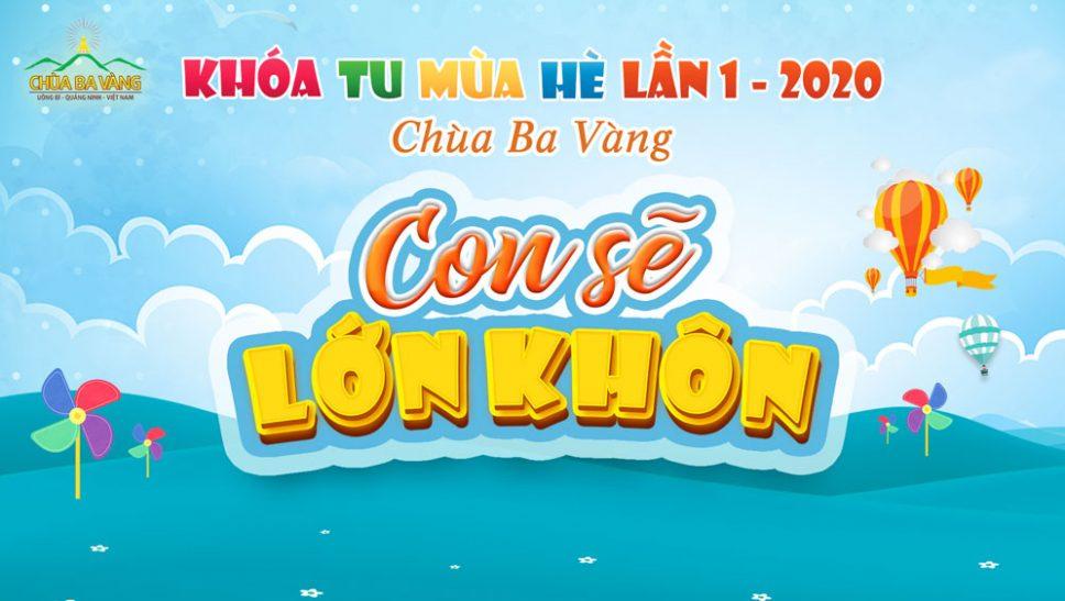 Trailer Khóa tu mùa hè 2020 chùa Ba Vàng - Lần 1: Con sẽ lớn khôn!