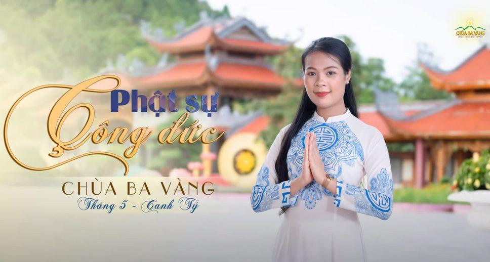 Bản tin Phật sự công đức tháng 5 - năm Canh Tý chùa Ba Vàng