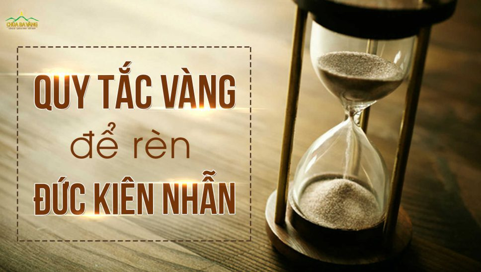 2 quy tắc vàng rèn đức kiên nhẫn không thể bỏ qua