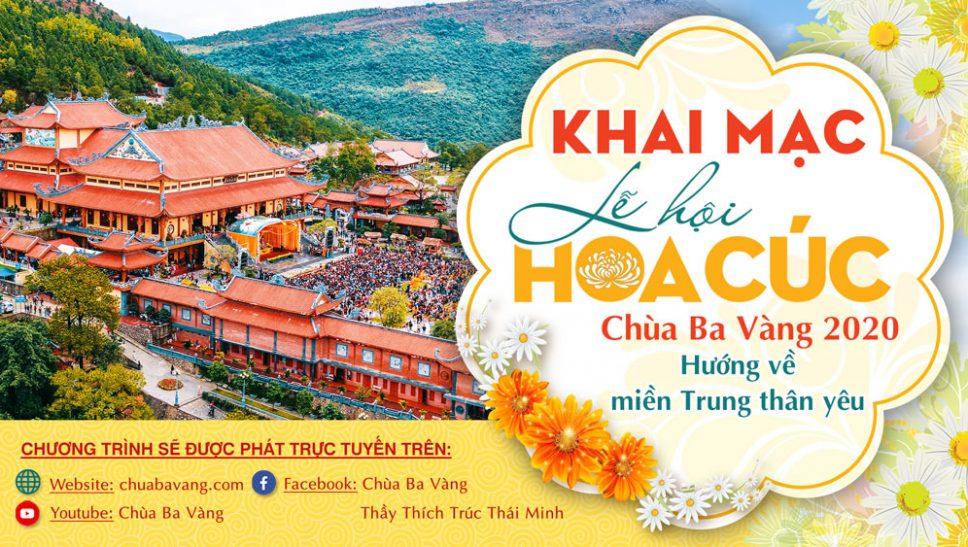 Khai mạc Lễ hội Hoa Cúc chùa Ba Vàng 2020 - Hướng về Miền Trung thân yêu