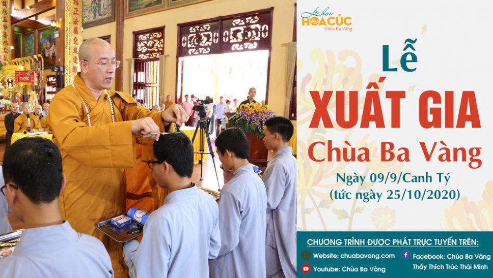 [TRỰC TIẾP] Lễ xuất gia tại Chùa Ba Vàng, ngày 09/9 Canh Tý (tức ngày 25/10/2020)